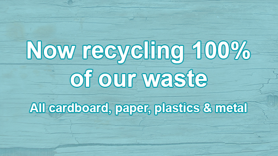 Now recycling 100% of our waste cardboard, paper, plastics and meta